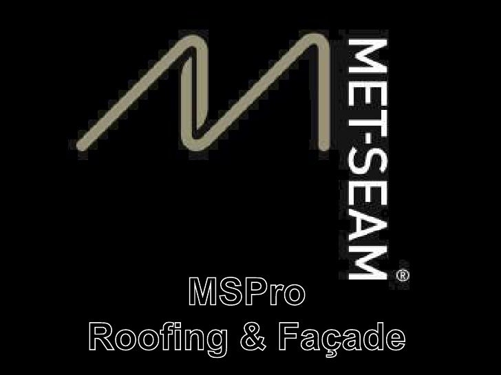 MSPro<br />Roofing & Façade<br />