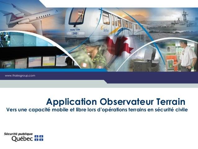 www.thalesgroup.com                      Application Observateur TerrainVers une capacité mobile et libre lors d'opération...