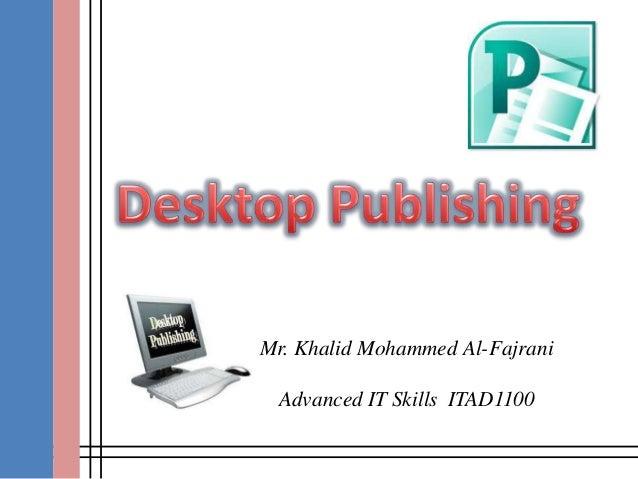 Mr. Khalid Mohammed Al-Fajrani  Advanced IT Skills ITAD1100