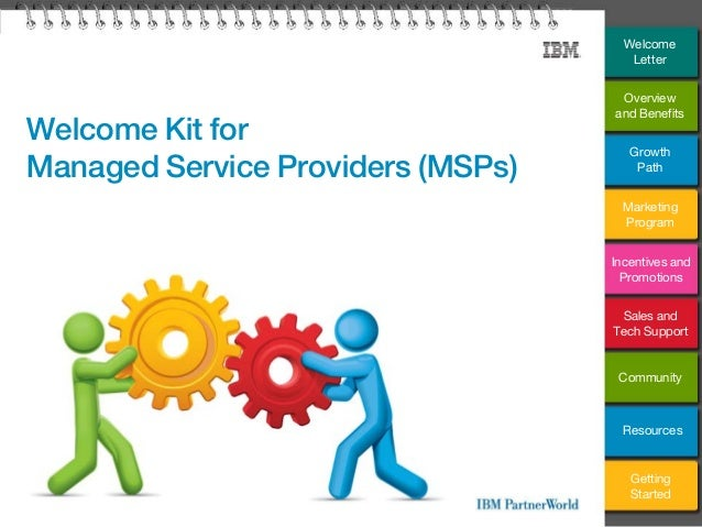 Welcome Kit forManaged Service Providers (MSPs)WelcomeLetterOverviewand BenefitsGrowthPathMarketingProgramIncentives andPr...