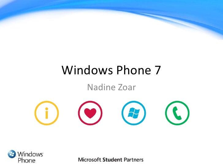 Windows Phone 7    Nadine Zoar
