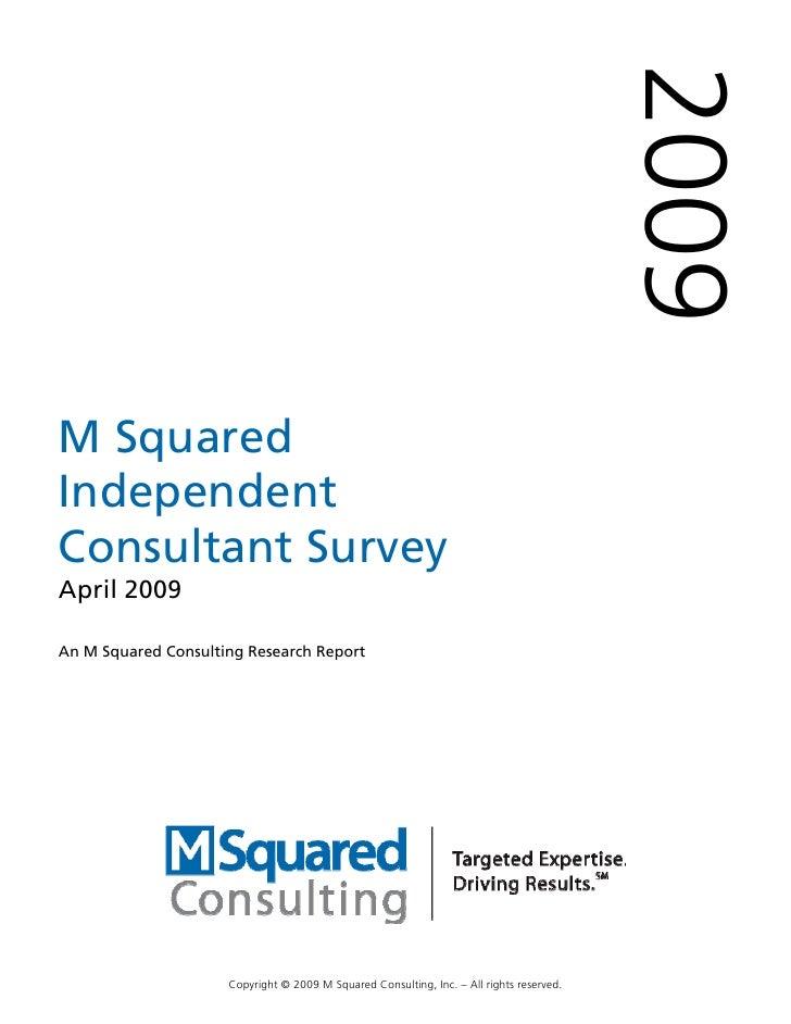 M  Squared 2009  Independent  Consultant  Survey  Report 043009