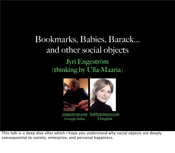 Bookmarks, Babies, Barack... and other social objects