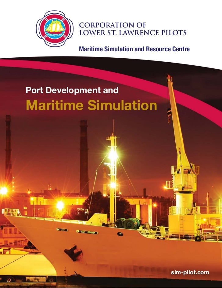 Corporation of           Lower St. Lawrence Pilots           Maritime Simulation and Resource CentrePort Development andMa...