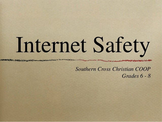 Internet Safety Southern Cross Christian COOP Grades 6 - 8