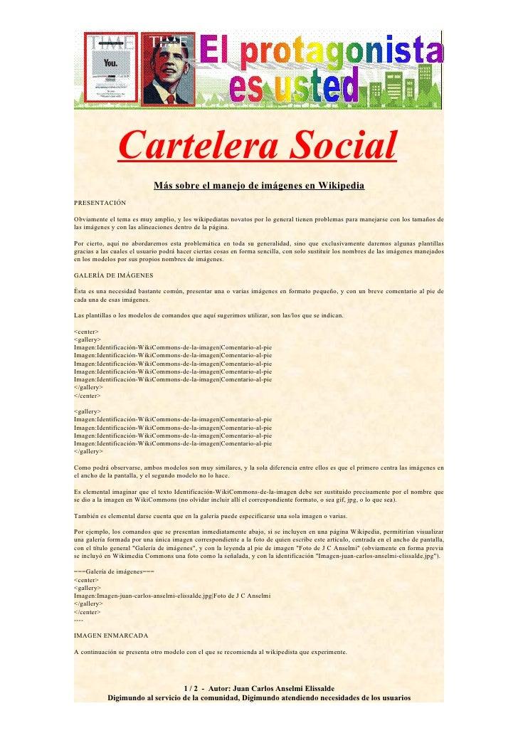 Cartelera Social                             Más sobre el manejo de imágenes en Wikipedia PRESENTACIÓN  Obviamente el tema...