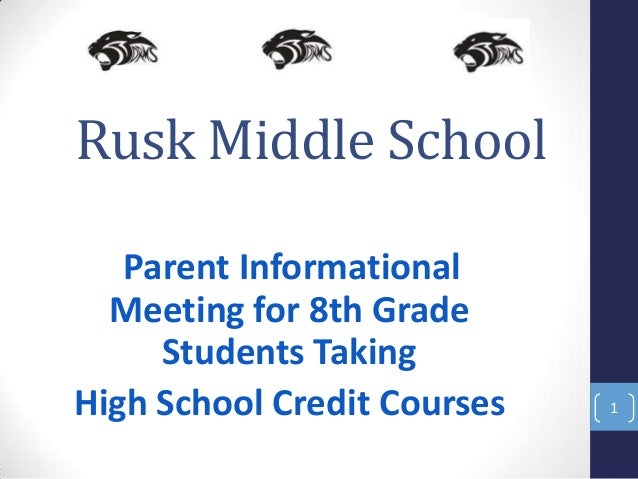 Rusk Middle School Parent Informational Meeting for 8th Grade Students Taking High School Credit Courses 1