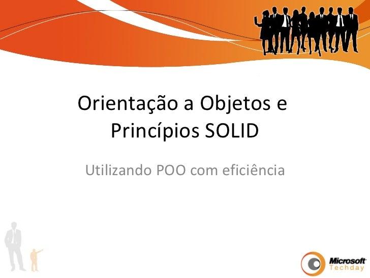 Orientação a Objetos e  Princípios SOLID Utilizando POO com eficiência