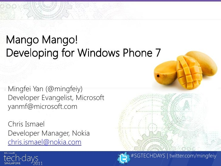 MS TechDays 2011 - Mango, Mango! Developing for Windows Phone 7