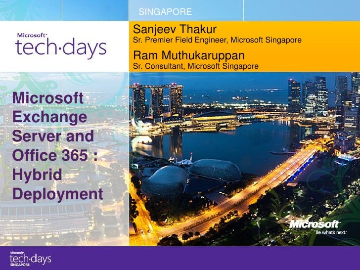 SINGAPORE               Sanjeev Thakur               Sr. Premier Field Engineer, Microsoft Singapore               Ram Mut...