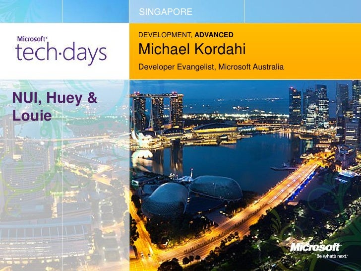 SINGAPORE              DEVELOPMENT, ADVANCED              Michael Kordahi              Developer Evangelist, Microsoft Aus...