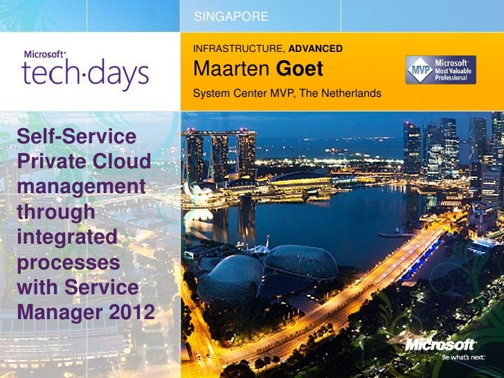 SINGAPORE                INFRASTRUCTURE, ADVANCED                Maarten Goet                System Center MVP, The Nether...