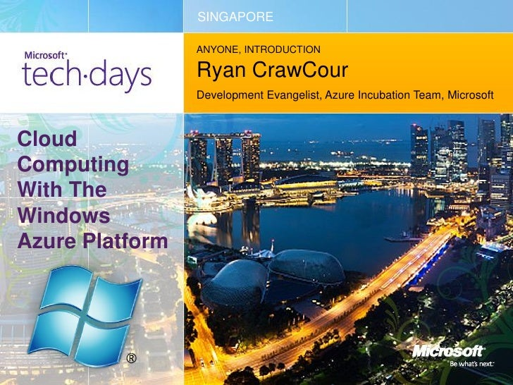 SINGAPORE                 ANYONE, INTRODUCTION                 Ryan CrawCour                 Development Evangelist, Azure...