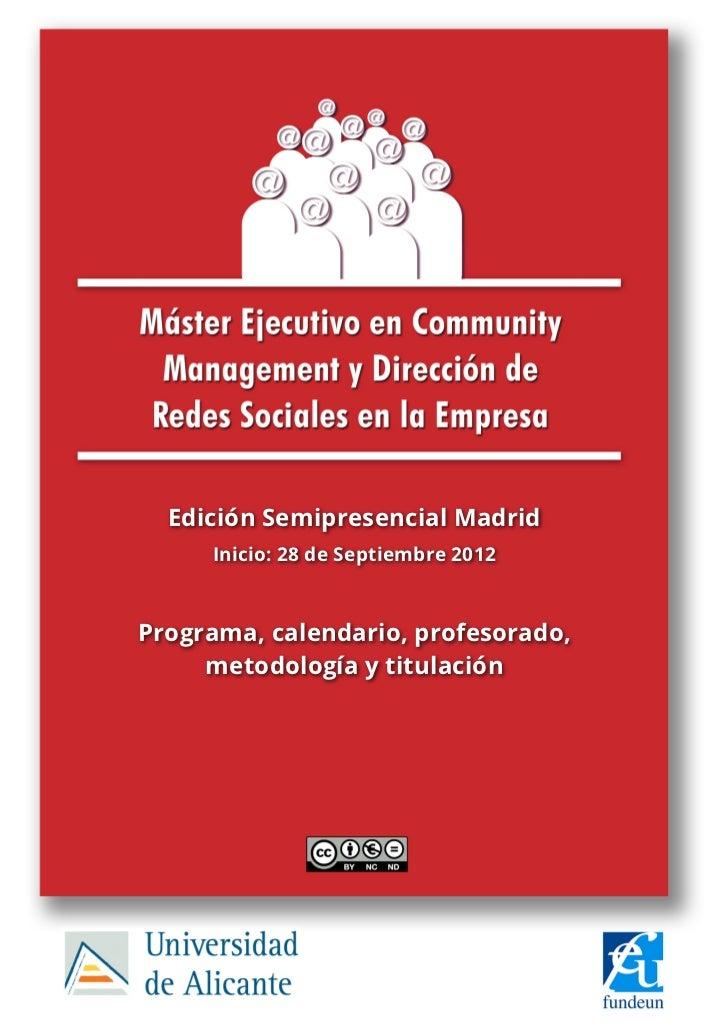 Edición Semipresencial Madrid     Inicio: 28 de Septiembre 2012Programa, calendario, profesorado,     metodología y titula...