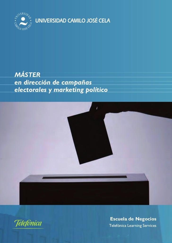 MÁSTERen dirección de campañaselectorales y marketing político                                   Escuela de Negocios      ...