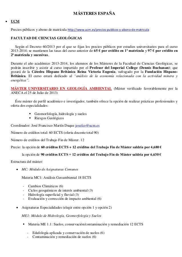MÁSTERES ESPAÑA   UCM Precios públicos y abono de matrícula http://www.ucm.es/precios-publicos-y-abono-de-matricula FACUL...