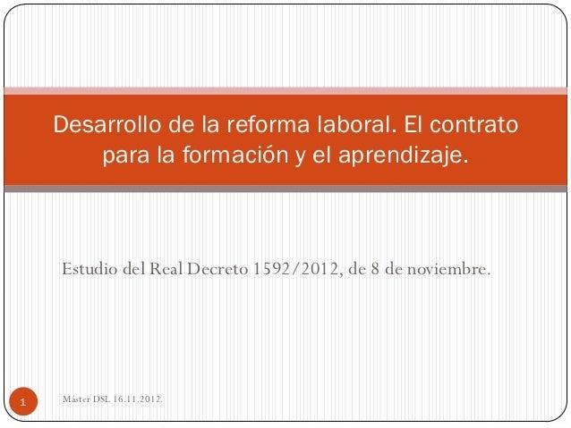 Desarrollo de la reforma laboral. El contrato        para la formación y el aprendizaje.    Estudio del Real Decreto 1592/...