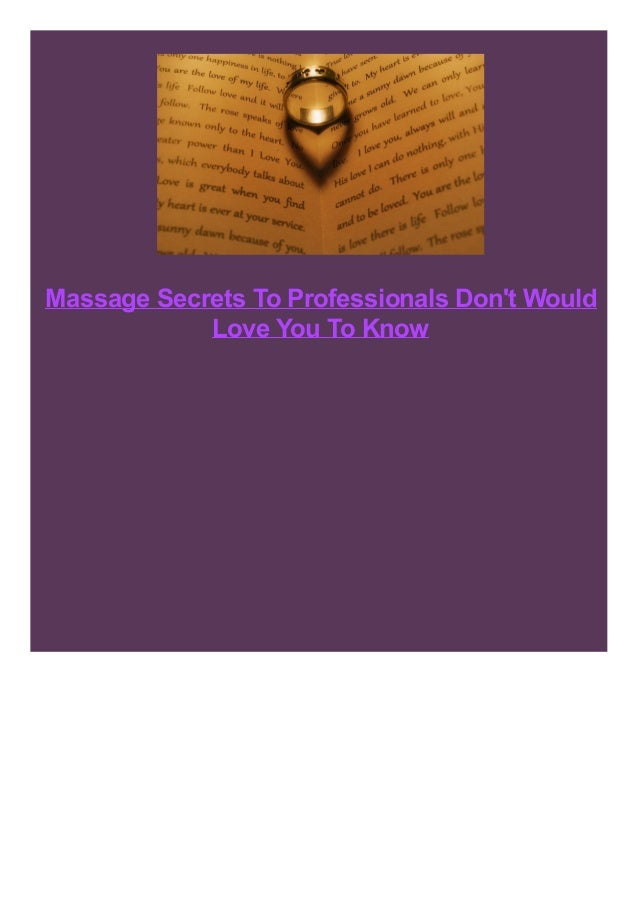 Massage Secrets To Professionals Don't Would Love You To Know