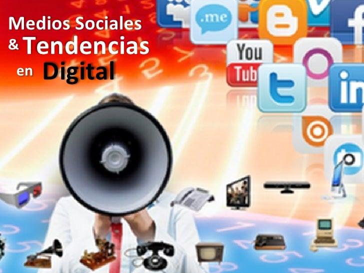 Medios Sociales  & Tendencias  en Digital
