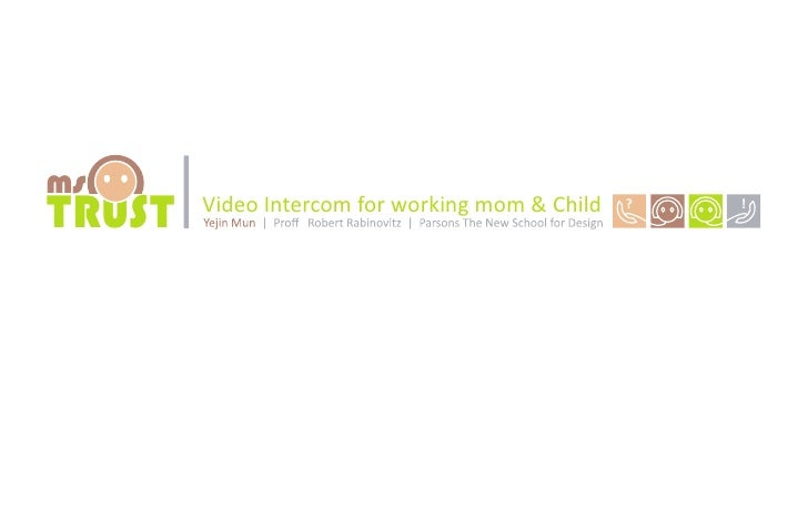 ms TRUST                     Video Intercom for working mom & Child                                                       ...