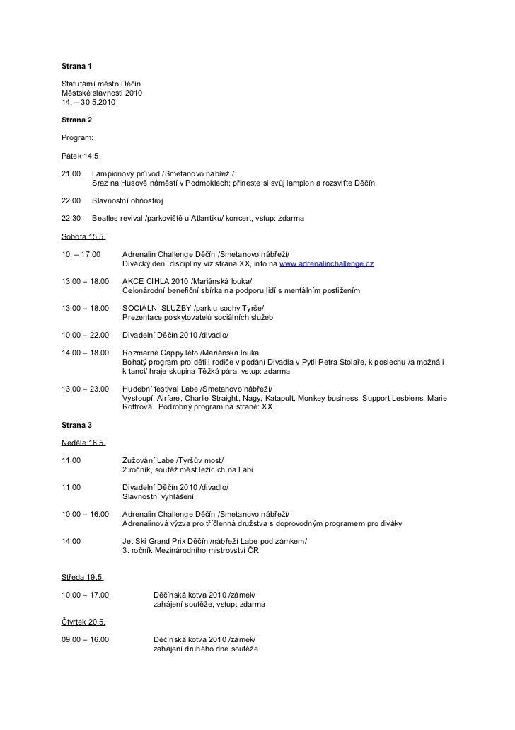 Strana 1Statutární město DěčínMěstské slavnosti 201014. – 30.5.2010Strana 2Program:Pátek 14.5.21.00    Lampionový průvod /...
