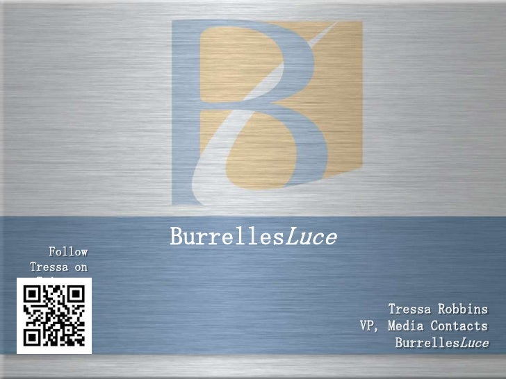 Follow            BurrellesLuceTressa on Twitter:                                Tressa Robbins                           ...
