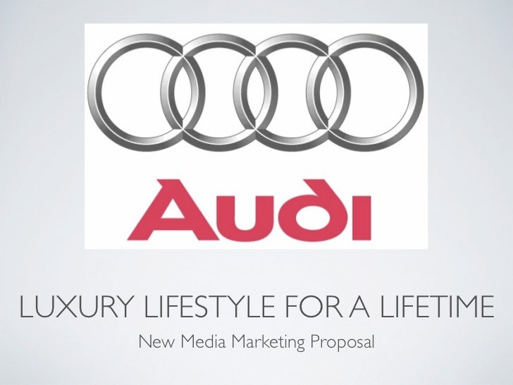 LUXURY LIFESTYLE FOR A LIFETIME       New Media Marketing Proposal