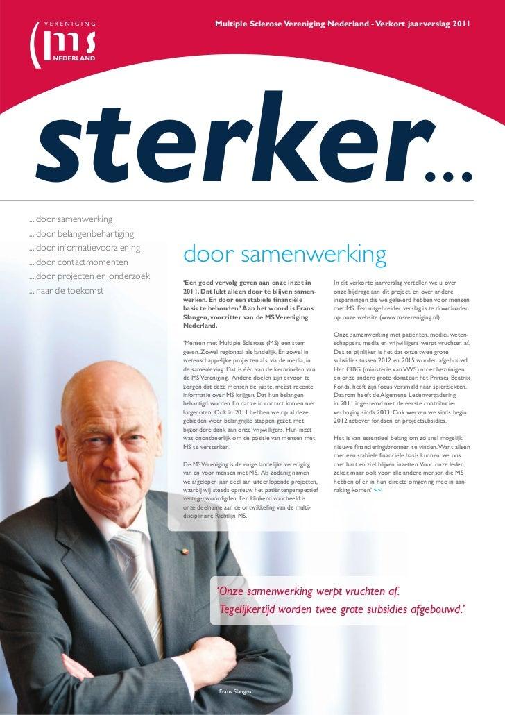 sterker...                                              Multiple Sclerose Vereniging Nederland - Verkort jaarverslag 2011....