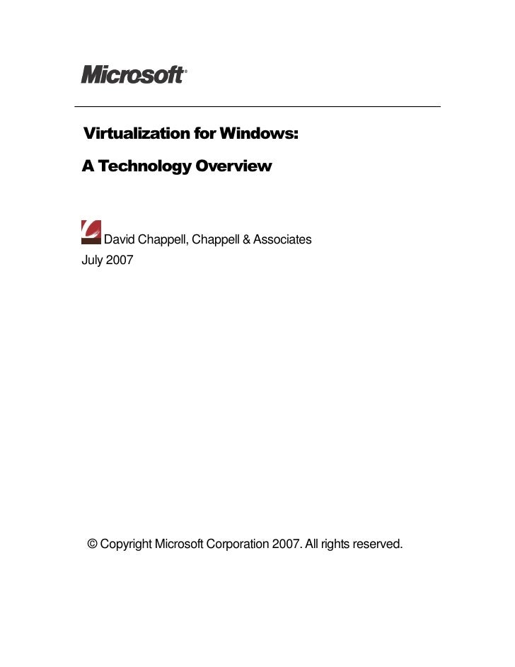 Virtualization for Windows: A Technology Overview        David Chappell, Chappell & Associates July 2007      © Copyright ...