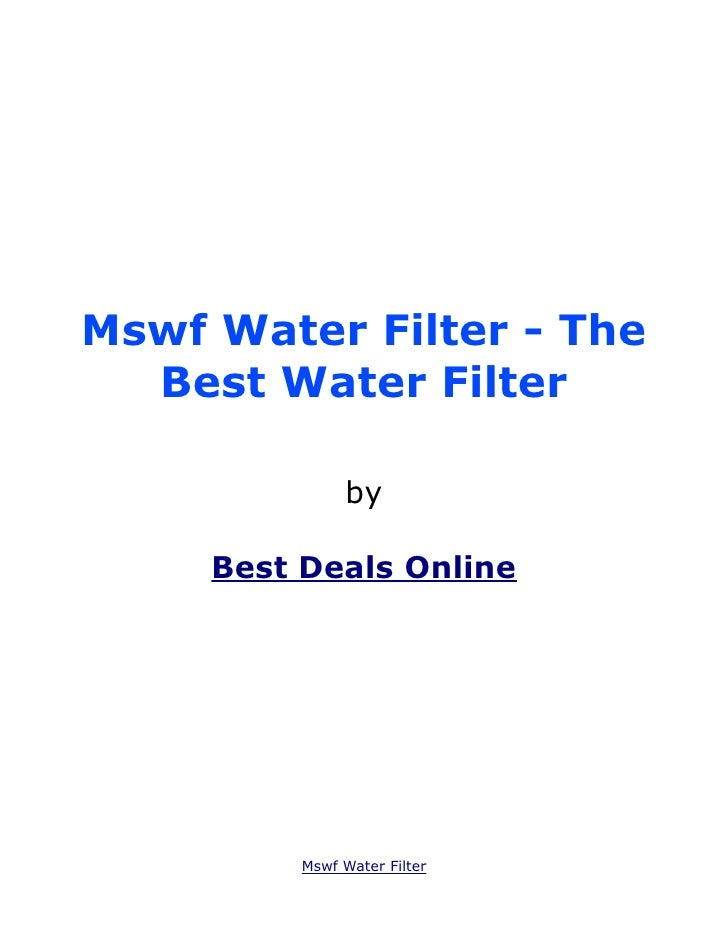 Mswf Water Filter - The  Best Water Filter               by     Best Deals Online          Mswf Water Filter