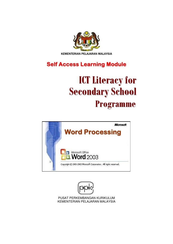 KEMENTERIAN PELAJARAN MALAYSIA   Self Access Learning Module             ICT Literacy for         Secondary School        ...