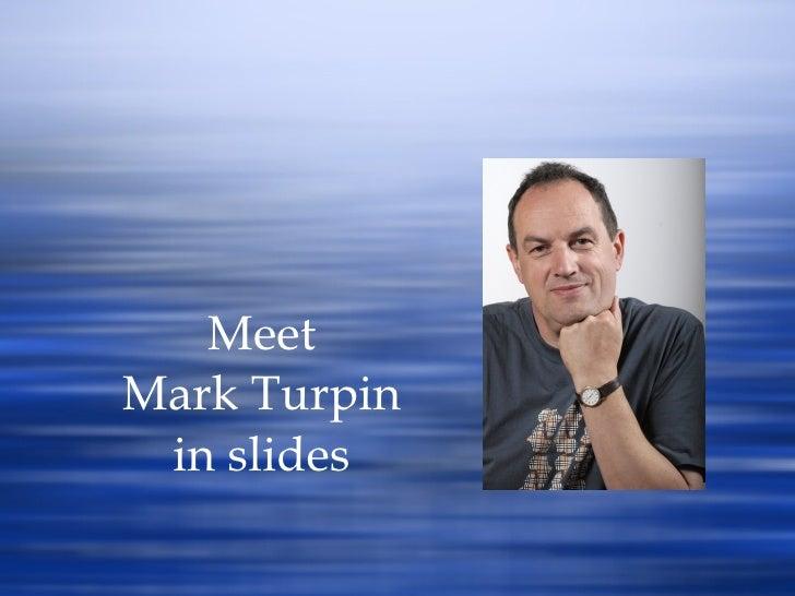 Meeting Mark Turpin