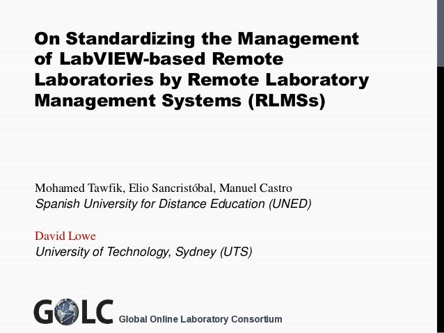 On Standardizing the Managementof LabVIEW-based RemoteLaboratories by Remote LaboratoryManagement Systems (RLMSs)Mohamed T...