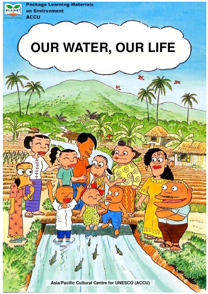 OUR WATER, OUR LIFE  Asia/Pacific Cultural Centre for UNESCO (ACCU)