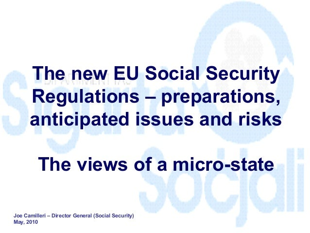 The new EU Social Security      Regulations – preparations,      anticipated issues and risks          The views of a micr...