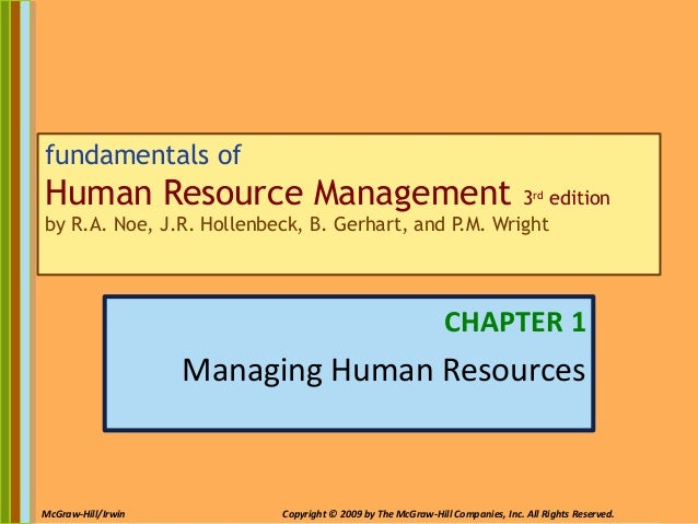 1-1McGraw-Hill/Irwin Copyright © 2009 by The McGraw-Hill Companies, Inc. All Rights Reserved. fundamentals of Human Resour...