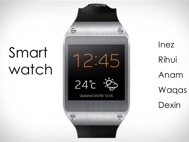 Smart watch  Inez Rihui Anam  Waqas Dexin