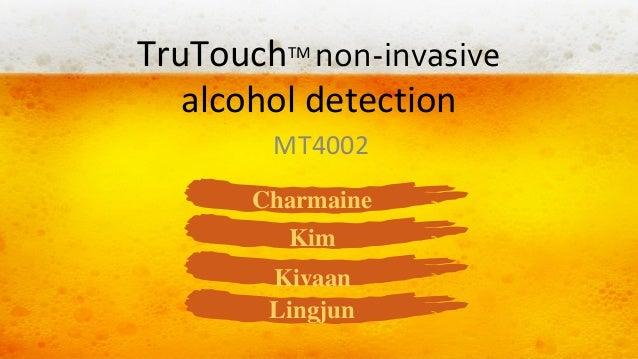 TruTouchTM non-invasive alcohol detection MT4002 Charmaine Kim Kivaan Lingjun
