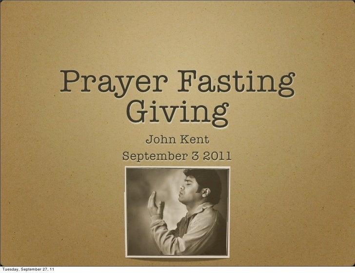 Prayer Fasting                                Giving                                  John Kent                           ...