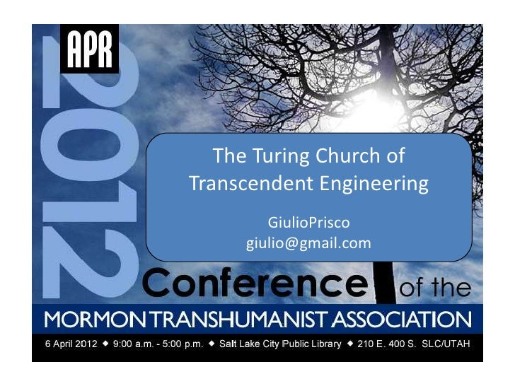 The Turing Church ofTranscendent Engineering        GiulioPrisco     giulio@gmail.com