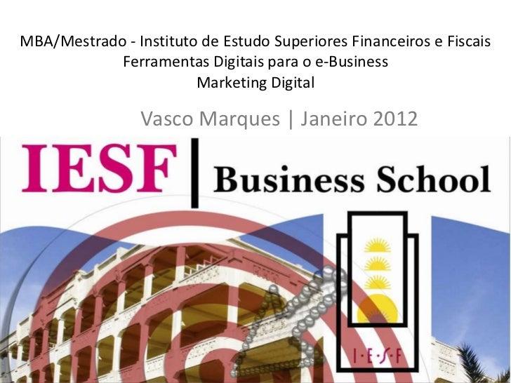 MBA/Mestrado - Instituto de Estudo Superiores Financeiros e Fiscais            Ferramentas Digitais para o e-Business     ...