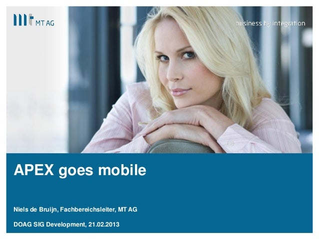 APEX goes mobileNiels de Bruijn, Fachbereichsleiter, MT AGDOAG SIG Development, 21.02.2013 |