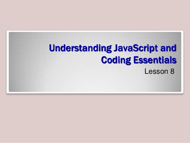 Understanding JavaScript and Coding Essentials Lesson 8