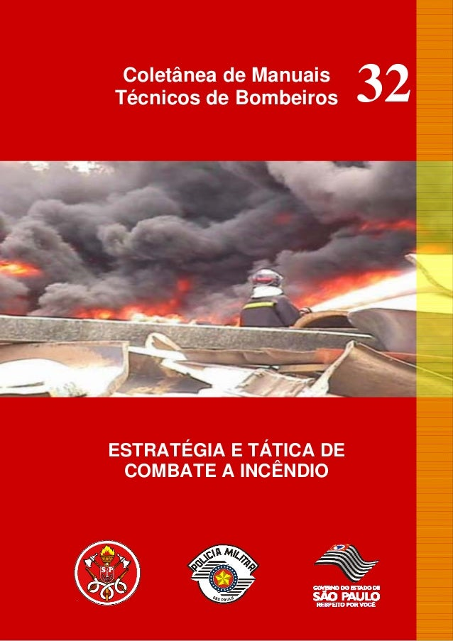 Coletânea de ManuaisTécnicos de Bombeiros    32ESTRATÉGIA E TÁTICA DE COMBATE A INCÊNDIO