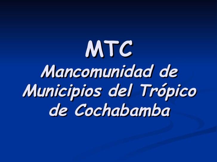 MTC Mancomunidad de Municipios del Trópico de Cochabamba