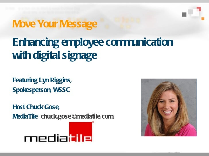 Move Your Message Enhancing employee communication with digital signage Featuring Lyn Riggins,  Spokesperson, WSSC Host Ch...