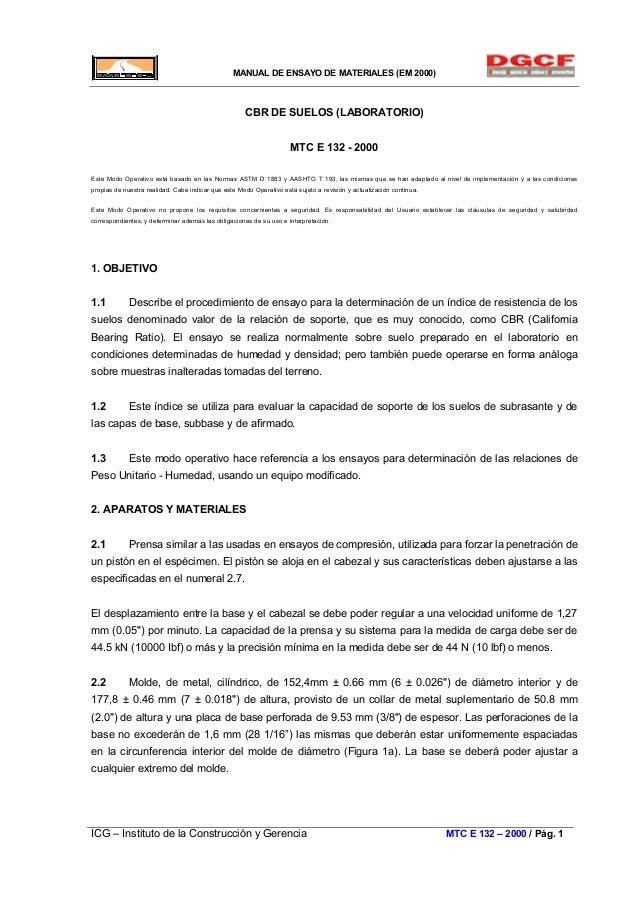 MANUAL DE ENSAYO DE MATERIALES (EM 2000) CBR DE SUELOS (LABORATORIO) MTC E 132 - 2000 Este Modo Operativo está basado en l...