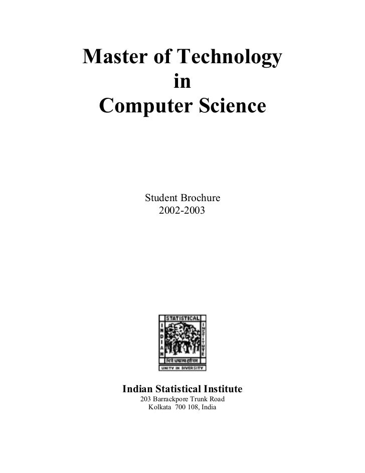 Master of Technology         in Computer Science         Student Brochure            2002-2003    Indian Statistical Insti...