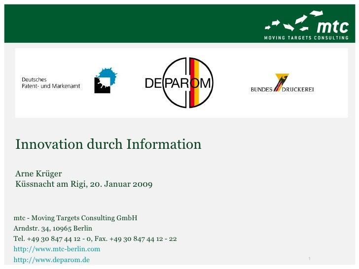 Innovation durch Information Arne Krüger Küssnacht am Rigi, 20. Januar 2009 mtc - Moving Targets Consulting GmbH Arndstr. ...