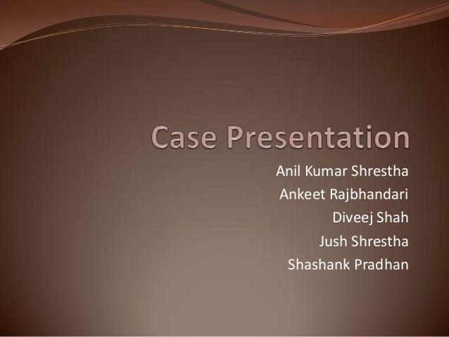Anil Kumar ShresthaAnkeet Rajbhandari         Diveej Shah       Jush Shrestha Shashank Pradhan